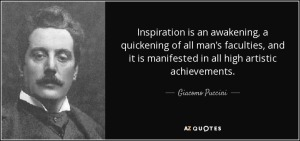quote-inspiration-is-an-awakening-a-quickening-of-all-man-s-faculties-and-it-is-manifested-giacomo-puccini-52-55-26